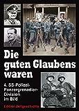 Die guten Glaubens waren - 4. SS-Polizei-Panzer-Grenadierdivision (SS-Polizei-Division). Hier in 3 Bänden komplett ! Band 1: 1939-1942 - Band II / Band 2: 1943-1945 - Band III / Band 3: Bildband 1939-1945.