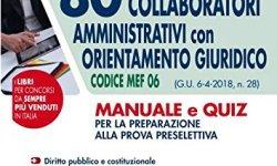 + Concorso MEF. 80 Collaboratori amministrativi con orientamento giuridico. Codice MEF 06 (G.U. 6-4-2018, n. 28). Manuale e quiz per la preparazione alla prova preselettiva PDF Gratis