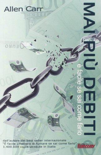 Mai più debiti, è facile se sai come farlo