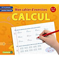 Mon cahier d'exercices calcul, Premier trimestre CP : 6-7ans