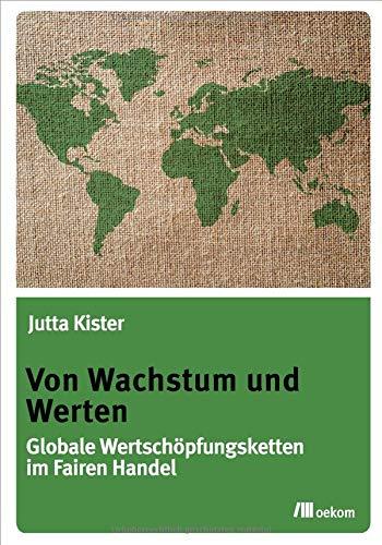 Von Wachstum und Werten: Globale Wertschöpfungsketten im Fairen Handel