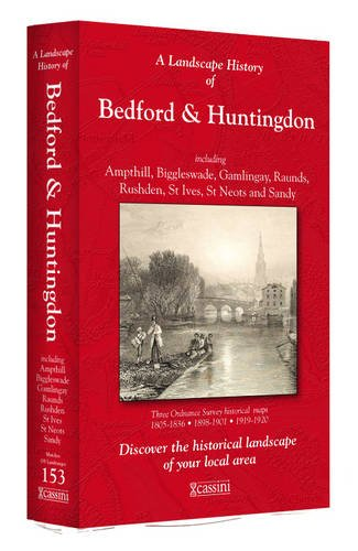 A Landscape History of Bedford & Huntingdon (1805-1920) - LH3-153: Three Historical Ordnance Survey Maps