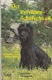 Der Pyrenäen-Schäferhund. Eine natürliche Rasse und ihr Biotop