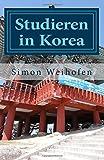 Erfahrungsbericht: Studieren in Korea