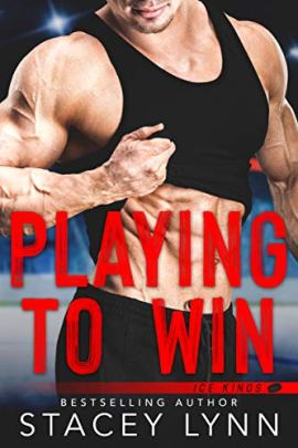 Playing To Win (Ice Kings) by [Lynn, Stacey]