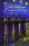Las lágrimas de san Lorenzo (Alfaguara Hispanica) de Llamazares, Julio (2013) Tapa blanda