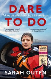 Dare to Do: Taking on the planet by bike and boat by [Outen, Sarah]