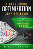 SEO: Search Engine Optimization Complete Guide: How To Rank On The First Page Of Google (SEO 2018, WordPress 2018, Marketing & Bloggin) (English Edition)