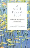 A Still Forest Pool: The Insight Meditation of Achaan Chah (Quest Book) by Achaan Chah, Paul Breiter, Ajahn Chah (2004) Paperback