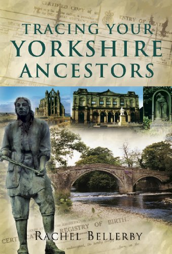 Tracing Your Yorkshire Ancestors: A Guide for Family Historians Kindle Edition