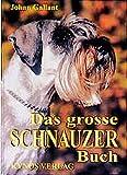 Das grosse Schnauzer Buch: Schnauzer Gestern - Heute - Morgen (Das besondere Hundebuch)