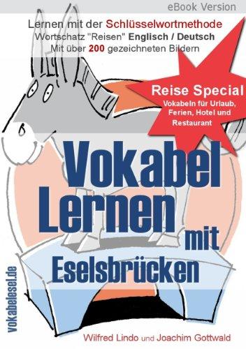 Vokabel Lernen mit Eselsbrücken. Lernen mit der Schlüsselwortmethode. Wortschatz speziell für Urlaub / Reise / Restaurant / Hotel (English / Deutsch)