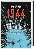 1944: Roosevelt und das Jahr der Entscheidung