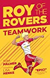 Roy of the Rovers: Teamwork (Fiction 2) (Roy of the Rovers Fiction 2)