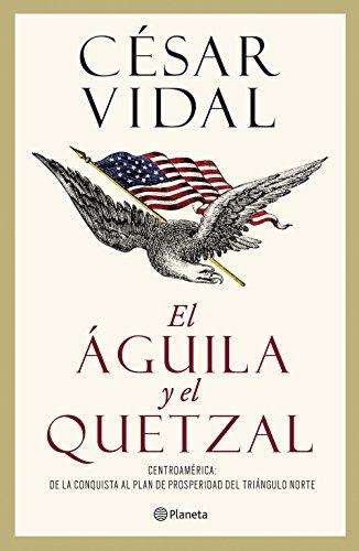 El águila y el quetzal de César Vidal
