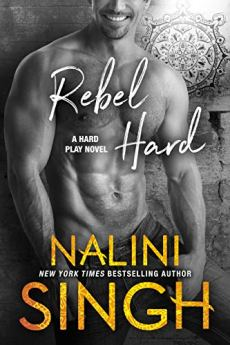 Rebel Hard (Hard Play Book 2) by [Singh, Nalini]