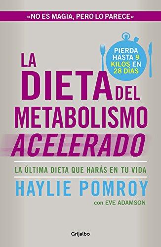 La dieta del metabolismo acelerado: La última dieta que harás en tu vida (AUTOAYUDA SUPERACION)