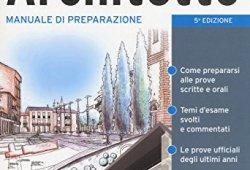 & L'esame di Stato e i concorsi per architetto. Manuale di preparazione Epub Gratis