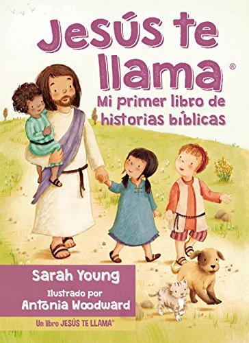 Jesús Te Llama: Mi Primer Libro de Historias Bíblicas = Jesus Calling