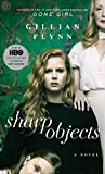 Sharp Objects. Movie Tie-In : A Novel