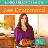 Pioneer Practices with Ree Drummond (Reality TV Titans)