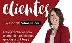 Claves para conectar con tus clientes: Enamora a tus clientes con tu blog y redes sociales leer libros online gratis en español para descargar