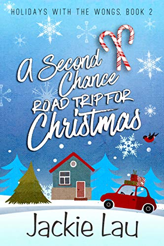 A Second Chance Road Trip for Christmas (Holidays with the Wongs Book 2) by [Lau, Jackie]