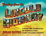 Greetings from the Lincoln Highway: A Road Trip Celebration of America's First Coast-to-Coast Highway (English Edition)