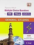 General Studies - 2500 MCQs for ESE, PSUs & UPSC (Topicwise Solved): General Studies - Practice Book for ESE and PSUs