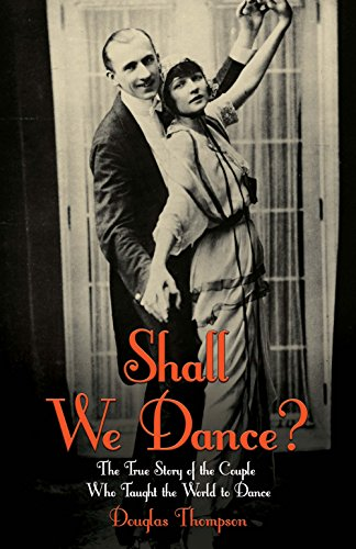 Shall We Dance? The True Story of the Couple Who Taught The World to Dance (English Edition)