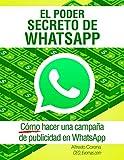 El Poder Secreto de WhatsApp: Como hacer una campaña de publicidad en WhatsApp