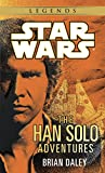 The Han Solo Adventures: Han Solo at Stars' End / Han Solo's Revenge / Han Solo and the Lost Legacy