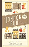 A London Pub for Every Occasion: 161 tried-and-tested pubs in a pocket-sized guide that's perfect for Londoners and travellers alike [Lingua Inglese]