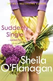 Suddenly Single: An unputdownable tale full of romance and revelations (English Edition)