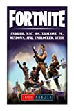 Fortnite, Android, Mac, IOS, Xbox One, PC, Windows, Apk, Unblocked, Guide