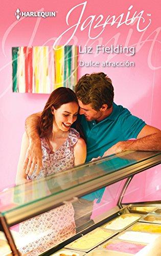 Dulce atracción de Liz Fielding
