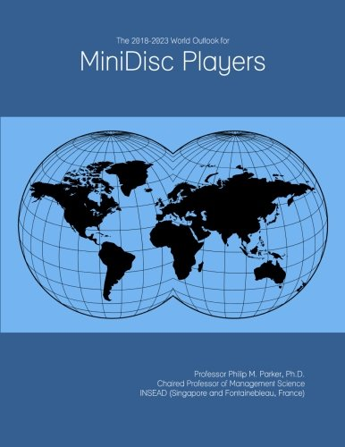The 2018-2023 World Outlook for MiniDisc Players