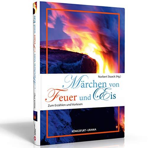 Märchen von Feuer und Eis: Zum Erzählen und Vorlesen