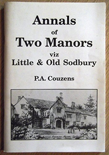 Annals of Two Manors viz Little & Old Sodbury
