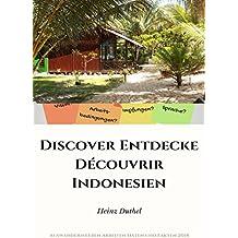 Discover Entdecke Découvrir Indonesien: Auswandern Leben Visa Arbeiten Daten und Fakten 2018