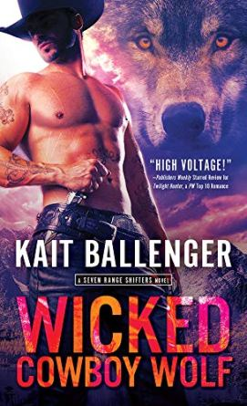 Wicked Cowboy Wolf (Seven Range Shifters Book 3) by [Ballenger, Kait]