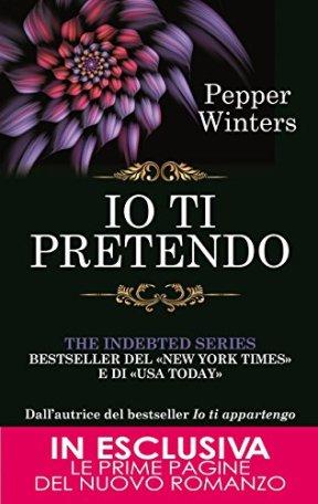 Io ti pretendo (The Indebted Series Vol. 2) di [Winters, Pepper]
