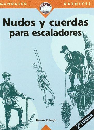 Nudos y cuerdas para escaladores (Manuales Desnivel)