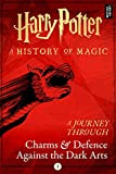 A Journey Through Charms and Defence Against the Dark Arts (Harry Potter: A Journey Through... Book 1) (English Edition)