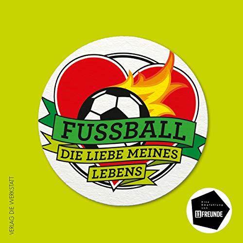 Fußball. Die Liebe meines Lebens