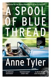 A Spool of Blue Thread by [Tyler, Anne]