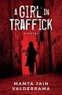 A Girl In Traffick by [Valderrama, Mamta Jain]