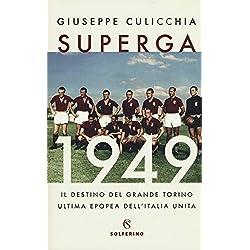 Superga 1949. Il destino del grande Torino, ultima epopea dell'Italia unita