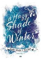 A Hazy Shade of Winter (Season Song 2) par [Hana, Fleur, Nitouche, Jacinthe]