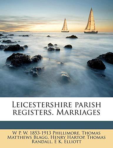 Leicestershire parish registers. Marriages
